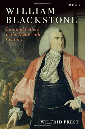 William Blackstone: Law and Letters in the Eighteenth Century by Oxford University Press