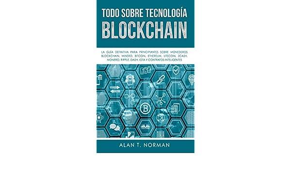 Amazon.com: Todo sobre Tecnología Blockchain: La Guía ...