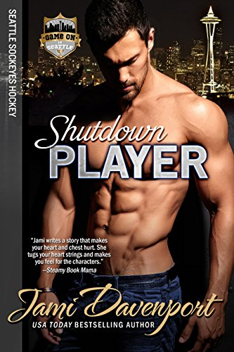 Shutdown Player: Seattle Sockeyes Hockey (Game On in Seattle Book 10)