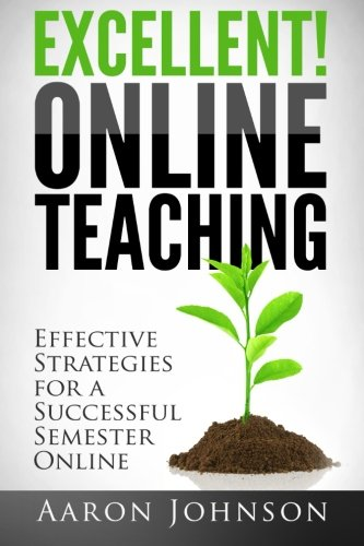 Excellent Online Teaching  Effective Strategies For A Successful Semester Online