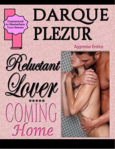 Reluctant Lover: COMING HOME