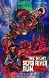 The Night Silver River Run Red (Splatter Western)