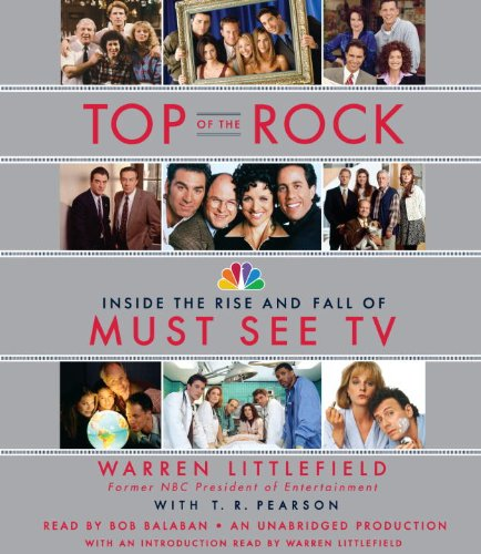 Top of the Rock: Inside the Rise and Fall of Must See TV by Random House Audio