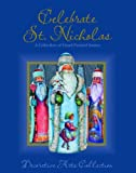 Celebrate St. Nicholas: A Collection of Hand-Painted Santas (Decorative Arts Collection)