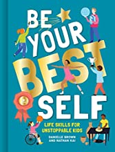 Be Your Best Self: Life Skills For Unstoppable Kids
