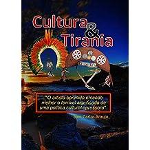 Cultura & Tirania: Embuste Político (Portuguese Edition)