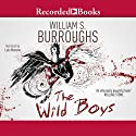 Wild Boys Audiobook by William S. Burroughs Narrated by Luis Moreno