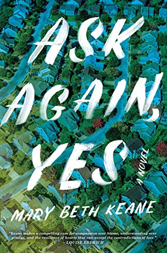 Book Cover: Ask Again, Yes: A Novel
