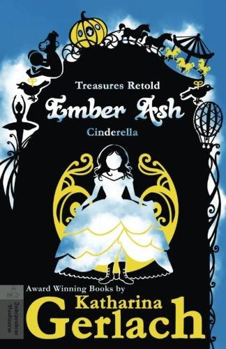 Ember Ash: Cinderella (Treasures Retold) (Volume 9) pdf epub