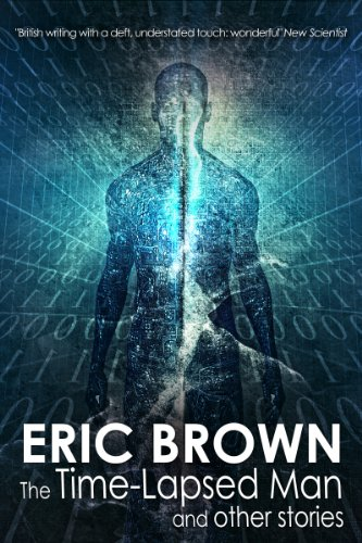 The Time-lapsed Man and other stories by Eric Brown