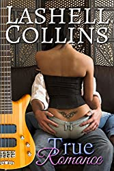 True Romance (True Romance Rocker Series Book 1)