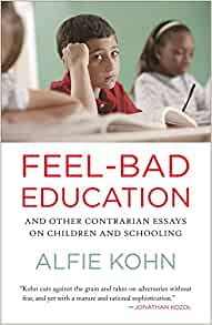 Feel-Bad Education: And Other Contrarian Essays on