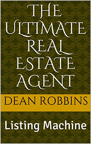 The Ultimate Real Estate Agent: Listing Machine