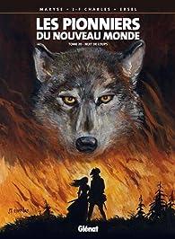 Les Pionniers du Nouveau Monde, tome 20 : Nuit de loups par Jean-François Charles