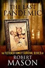 THE LAST PANDEMIC (The Fletcher Family Survival Series Book 1)