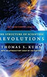 By Thomas S. Kuhn - The Structure of Scientific Revolutions: 50th Anniversary Edition (Fourth Edition) (2012-05-15) [Hardcover]