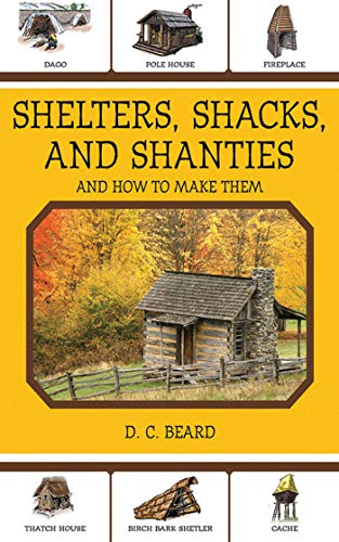(Shelters, Shacks, and Shanties: And How to Make Them )