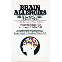 Brain Allergies: The Psychonutrient Connection Including Brain Allergies Today : An Update