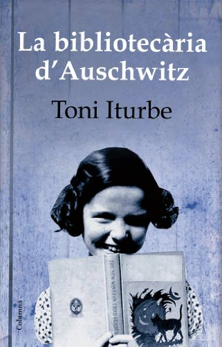 Descargar Libro La Bibliotecària D'auschwitz Toni G. Iturbe
