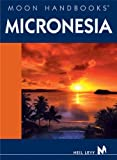 Front cover for the book Moon Handbooks Micronesia by Neil Levy