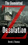 The Demented: Desolation (The Demented: Z Book 2)