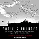 Pacific Thunder: The US Navy's Central Pacific Campaign, August 1943–October 1944 | Thomas McKelvey Cleaver