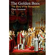 The Golden Bees: The Story of the Bonapartes
