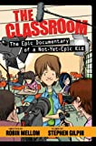 The Classroom (The Epic Documentary of a Not-Yet-Epic Kid) (A Classroom Novel)