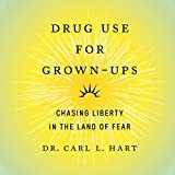 Drug Use for Grown-Ups: Chasing Liberty in the Land