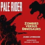Pale Rider: Zombies Versus Dinosaurs | James Livingood