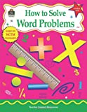 How to Solve Word Problems, Grades 6-8, Robert Smith, 1576909611