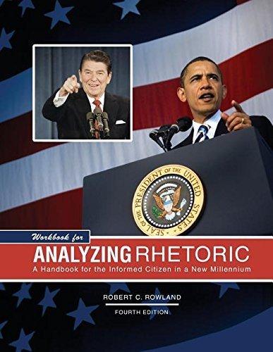 Workbook for Analyzing Rhetoric A Handbook for the Informed Citizen in a New Millennium by Robert C. Rowland (2012-05-03)