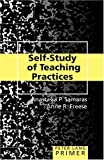 Self-Study of Teaching Practices Primer (Education Primers) by Samaras, Anastasia P., Freese, Anne R. (2006) Paperback