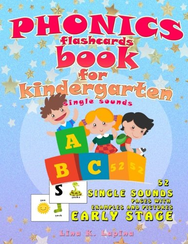 Phonics Flashcards for Kindergarten: 52 flashcards with pictures and examples (Kindergarten Phonics) (Volume 1)