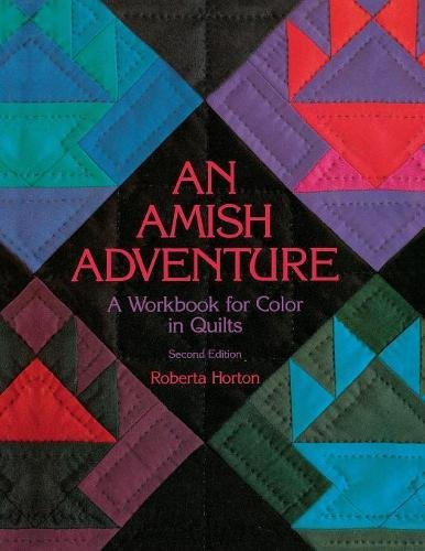 An Amish Adventure, 2nd Edition - Print on Demand Edition: Workbook for Colour in Quilts