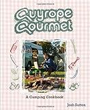 Guyrope Gourmet: A Camping Cookbook