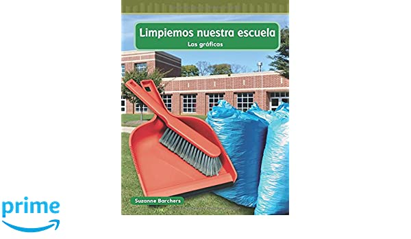 Teacher Created Materials - Mathematics Readers: Limpiemos nuestra escuela (Cleaning Our School) - Grade 2 - Guided Reading Level M (Mathematics Readers ...