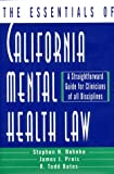 img - for By R. Todd Bates The Essentials of California Mental Health Law: A Straightforward Guide for Clinicians of All Discip (1st First Edition) [Paperback] book / textbook / text book