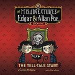 The Tell-Tale Start: The Misadventures of Edgar & Allan Poe, Book One | Gordon McAlpine
