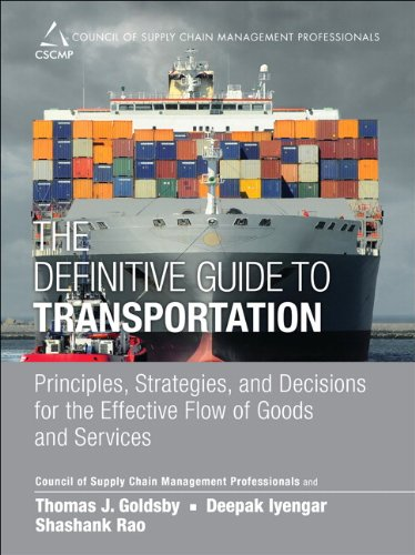 The Definitive Guide to Transportation: Principles, Strategies, and Decisions for the Effective Flow of Goods and Services (Council of Supply Chain Management Professionals)