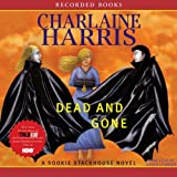 Dead and Gone: Sookie Stackhouse Southern Vampire Mystery #9