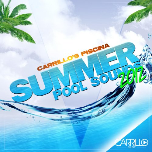 Carrillo 39 s piscina summer pool sounds 2012 by various for Amazon piscina