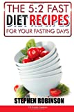 The 5:2 Fast Diet Recipes, Stephen Robinson, 148482377X