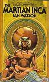 The Martian Inca, Ian Watson, 0441520448