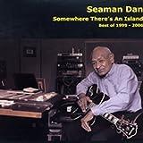 Somewhere There's An Island by Seaman Dan