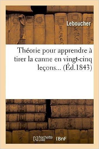 Descargar Libros Para Ebook Gratis Théorie Pour Apprendre à Tirer La Canne En Vingt-cinq Leçons (éd.1843) Directas Epub Gratis