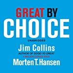 Great by Choice: Uncertainty, Chaos and Luck - Why Some Thrive Despite Them All | Jim Collins,Morten T Hansen