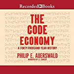 The Code Economy: A Forty-Thousand Year History | Philip E. Auerswald