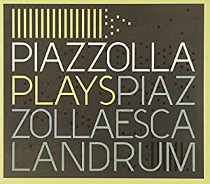 Piazzolla Plays Piazzolla