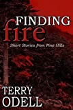 Finding Fire (Pine Hills Police Book 5)